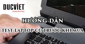 Cách test kiểm tra laptop cũ