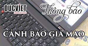 Laptop Đức Việt - Cảnh báo giả mạo